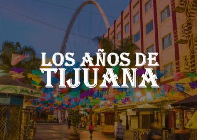 Los Años de Tijuana